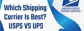 Which Shipping Carrier Is Best- USPS VS UPS